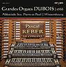 Grandes Orgues DUBOIS - Abbatiale Sts. Pierre et Paul, Wissembourg - Pascal Reber