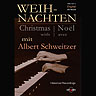 Weihnachten mit Albert Schweitzer